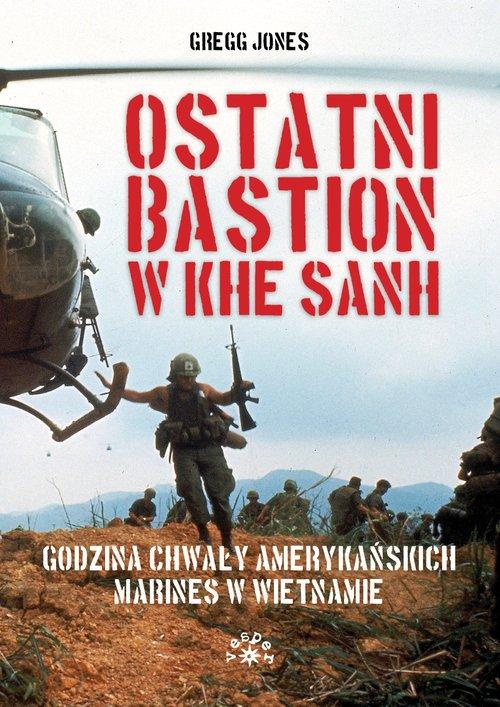 Ostatni bastion w Khe Sanh. Godzina - okładka książki