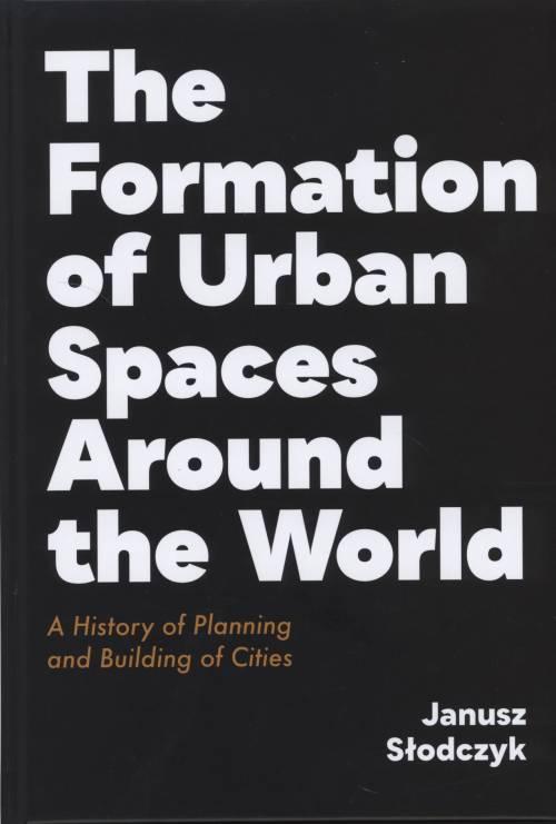 The Formation of Urban Spaces Around - okładka książki