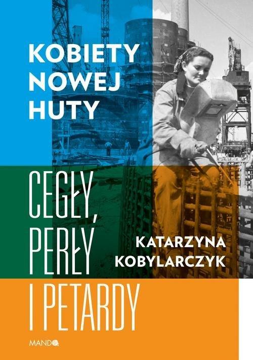 Kobiety Nowej Huty. Cegły, perły - okładka książki