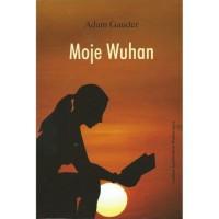Moje Wuhan - okładka książki