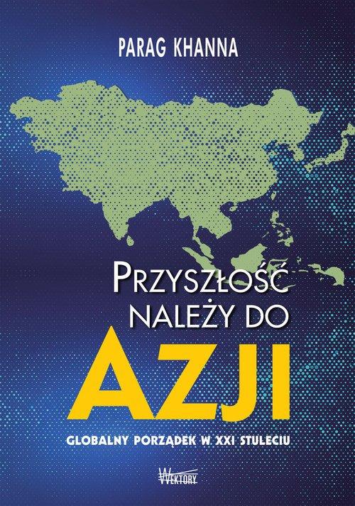 Przyszłość należy do Azji. Globalny - okładka książki