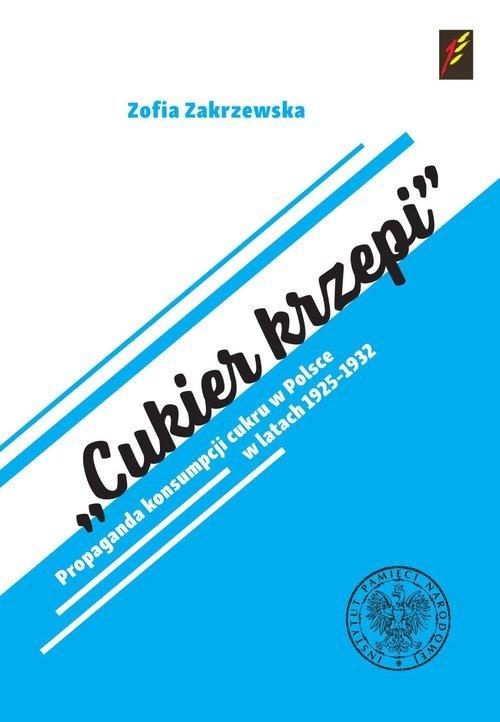 Cukier krzepi. Propaganda konsumpcji - okładka książki