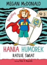 Hania Humorek ratuje świat! - okładka książki