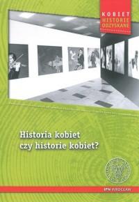 Historia kobiet czy historie kobiet? - okładka książki
