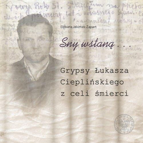 Sny wstaną... Grypsy Łukasza Cieplińskiego - okładka książki