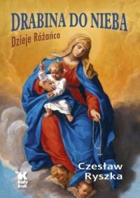 Drabina do nieba Dzieje Różańca - okładka książki