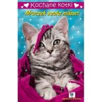 Kochane kotki. Mruczek szuka miłości - okładka książki