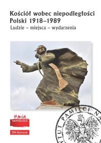 Kościół wobec niepodległości Polski - okładka książki