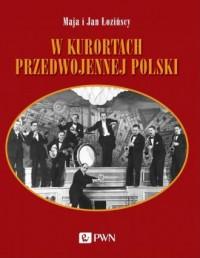W kurortach przedwojennej Polski - okładka książki