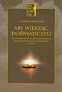Aby wierząc, doświadczyli scenariusze spotkań, dróg krzyżowych, adoracji najświętszego sakramentu na rok B. Katecheta - okładka książki