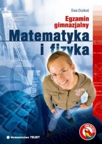 Egzamin gimnazjalny. Matematyka i fizyka - okładka podręcznika