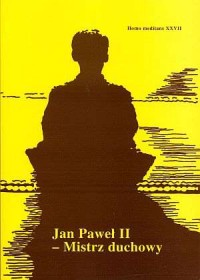 Homo Meditans. Tom XXVII. Jan Paweł II - mistrz duchowy - okładka książki