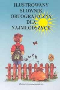Ilustrowany słownik ortograficzny dla najmłodszych - okładka książki
