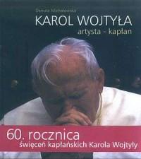 Karol Wojtyła. Artysta - kapłan - okładka książki