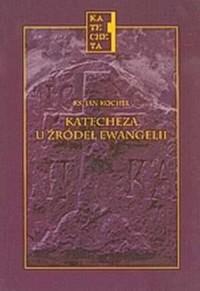 Katecheza u źródeł Ewangelii. Katecheta - okładka książki
