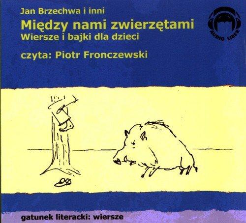 Między Nami Zwierzętami Wiersze I Bajki Dla Dzieci Czyta Piotr Fronczewski Cd