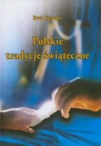 Polskie tradycje świąteczne - Ewa Ferenc - okładka książki
