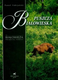 Puszcza Białowieska - okładka książki