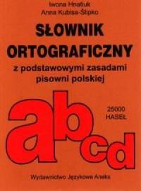 Słownik ortograficzny z podstawowymi zasadami pisowni polskiej - okładka książki