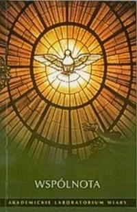 Wspólnota. Akademickie laboratorium wiary - okładka książki