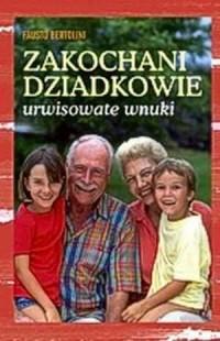Zakochani dziadkowie. Urwisowate wnuki - okładka książki