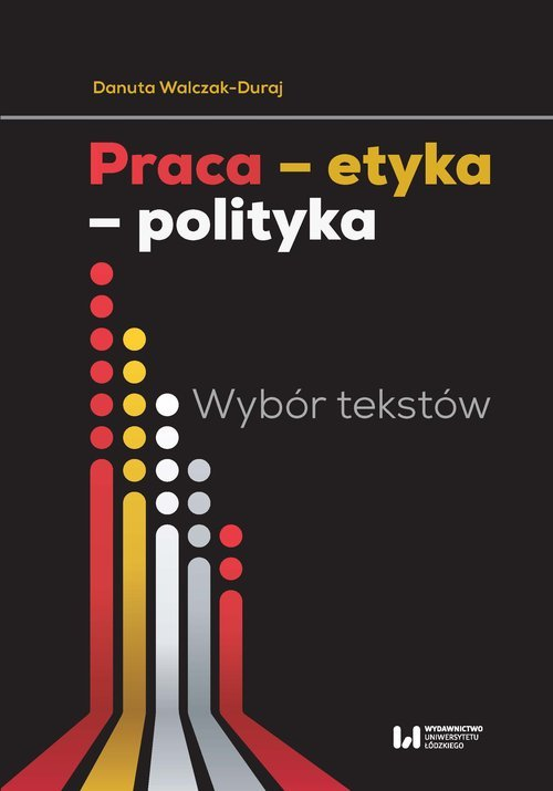 Praca etyka polityka. Wybór tekstów - okładka książki