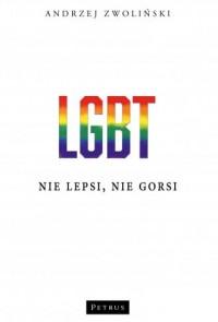 LGBT. Nie lepsi, nie gorsi - okładka książki