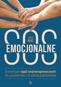 Emocjonalne SOS. Scenariusze zajęć - okładka książki