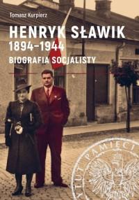 Henryk Sławik 1894-1944. Biografia - okładka książki