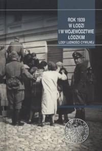 Rok 1939 w Łodzi i województwie - okładka książki