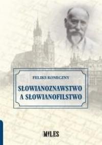 Słowianoznawstwo a słowianofilstwo - okładka książki