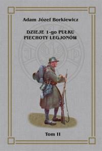 Dzieje 1-go Pułku Piechoty Legjonów - okładka książki
