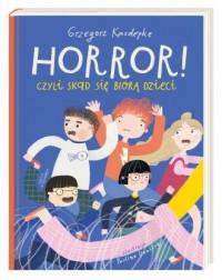 Horror! czyli skąd się biorą dzieci - okładka książki