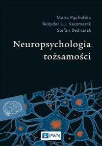 Neuropsychologia tożsamości - okładka książki