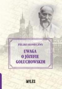 Uwaga o Józefie Gołuchowskim - okładka książki