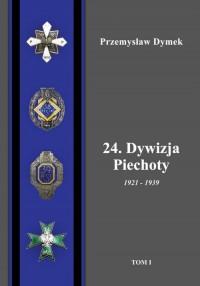 24. Dywizja Piechoty 1921-1939. - okładka książki