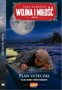 Wojna i Miłość. Tom 38. Plan ucieczki - okładka książki