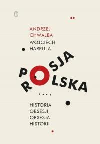 Polska-Rosja. Historia obsesji - okładka książki