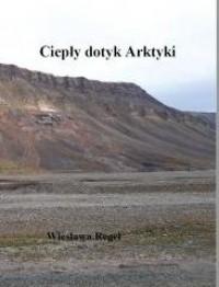 Ciepły dotyk Arktyki - okładka książki