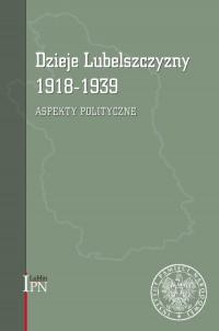 Dzieje Lubelszczyzny 1918-1939. - okładka książki