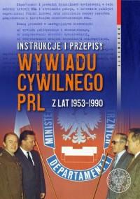 Instrukcje i przepisy wywiadu cywilnego - okładka książki
