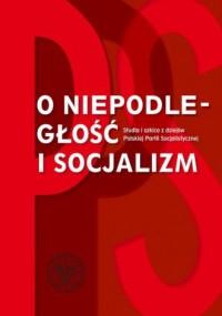 O niepodległość i socjalizm. Studia - okładka książki