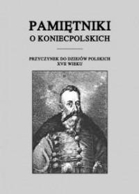 Pamiętniki o Koniecpolskich. Przyczynek - okładka książki