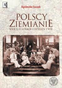 Polscy ziemianie. Szkice o losach - okładka książki