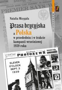 Prasa brytyjska a Polska w przededniu - okładka książki