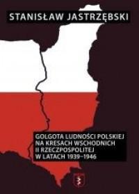 Golgota ludności polskiej na Kresach - okładka książki