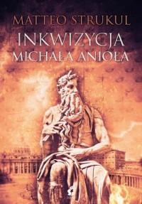 Inkwizycja Michała Anioła - okładka książki