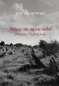 Polacy, nic się nie stało! Polemiki - okładka książki