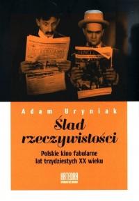 Ślad rzeczywistości. Polskie kino - okładka książki