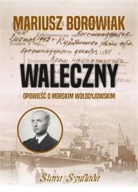 Waleczny Opowieść o morskim Wołodyjowskim - okładka książki